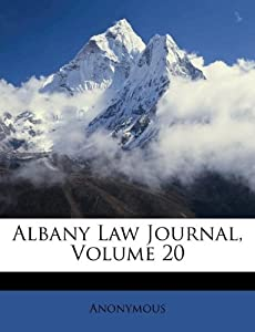 Albany Law Journal, Volume 20: Anonymous: 9781174705113: Amazon.com ...