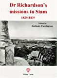 Dr Richardsons Missions to Siam: 1829-1839