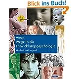 Wege in die Entwicklungspsycholo... Kindheit und Jugend