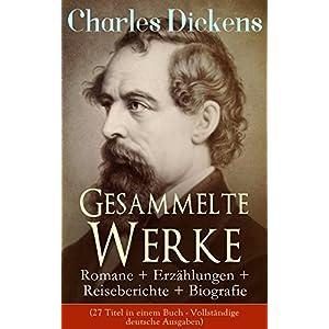 Gesammelte Werke: Romane + Erzählungen + Reiseberichte + Biografie (27 Titel in einem Buc