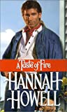 A Taste Of Fire (Zebra Historical Romance) (0821771337) by Howell, Hannah