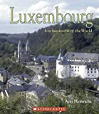 Luxembourg (Enchantment of the World, Second) (0516236814) by Heinrichs, Ann