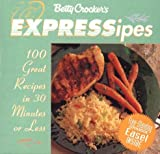 Betty Crocker's Expressipes: 100 Great Recipes in 30 Minutes or Less (Betty Crocker Home Library) (0028620275) by Crocker, Betty