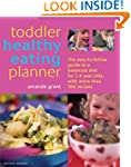 The Toddler Healthy Eating Planner: T...