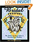 Bridal Passport Wedding Planner: The Dollars and Sense Guide to Planning Your Wedding