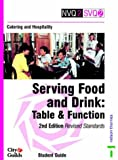 img - for Catering and Hospitality: Student Guide: Serving Food and Drink - Table and Function (NVQ2 SVQ2 Catering & Hospitality) book / textbook / text book