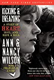 img - for Kicking & Dreaming: A Story of Heart, Soul, and Rock and Roll book / textbook / text book