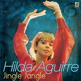Hilda Aguirre Jingle Jangle