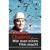 """Wie man einen Film machtvon """"Claude Chabrol"""""""
