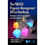 img - for The PMOSIG Program Management Office Handbook: Strategic and Tactical Insights for Improving Results by Craig J. Letavec and Dennis Bolles (2010-11-09) book / textbook / text book