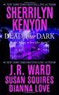 Dead After Dark By Sherrilyn Kenyon, J.R. Ward, Susan Squires, Dianna Love