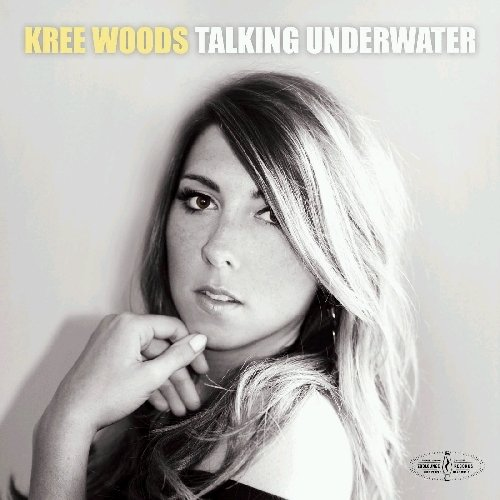 Kree Woods - Talking Underwater