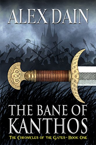 Book: The Bane of Kanthos (The Chronicles of the Gates) by Alex Dain
