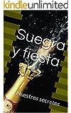 Suegra y fiesta: Nuestros secretos (Spanish Edition)