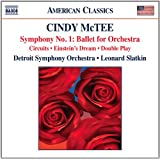McTee: Symphony No. 1: Ballet for Orchestra; Circuits; Einstein's Dream; Double Play