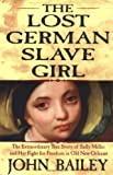 The Lost German Slave Girl: The