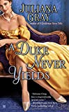 A Duke Never Yields (Berkley Sensation historical romance)