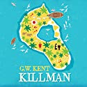 Killman (       UNABRIDGED) by G. W. Kent Narrated by Lucy Price-Lewis