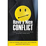 img - for Have a Nice Conflict: A Story of Finding Success & Satisfaction in the Most Unlikely Places by Tim Scudder (1-Sep-2011) Paperback book / textbook / text book