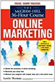 img - for The McGraw-Hill 36-Hour Course: Online Marketing by Lorrie Thomas (Dec 28 2010) book / textbook / text book