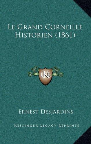 Le Grand Corneille Historien (1861)