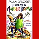 Forever Amber Brown Audiobook by Paula Danziger Narrated by Dana Lubotsky