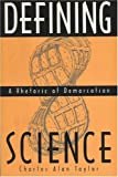 img - for Defining Science: A Rhetoric of Demarcation (Rhetoric of the Human Sciences) book / textbook / text book