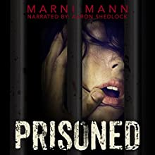 Prisoned Audiobook by Marni Mann Narrated by Aaron Shedlock