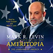 Ameritopia: The Unmaking of America | [Mark R. Levin]