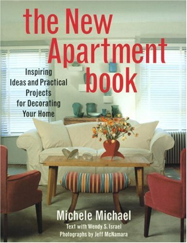 The New Apartment Book: Inspiring Ideas and Practical Projects for Decorating Your Home