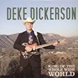 King of the Whole Wide World [VINYL] Deke Dickerson