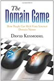 The Domain Game: How People Get Rich From Internet Domain Names
