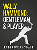 Wally Hammond: Gentleman & Player