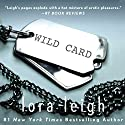 Wild Card Audiobook by Lora Leigh Narrated by Clarissa Knightly