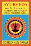 Ayurveda - The A-Z Guide to Healing T...