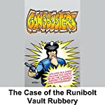 Gangbusters: The Case of the Rumbold Vault Robbery | Phillips H. Lord