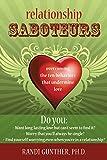 Relationship Saboteurs: Overcoming the Ten Behaviors that Undermine Love