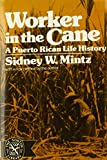 img - for Worker in the Cane: A Puerto Rican Life History book / textbook / text book