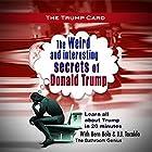 The Trump Card: Weird and Interesting Secrets of Donald Trump Hörbuch von Bern Bolo, J. J. Tocaldo Gesprochen von: Mark Rossman