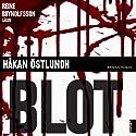 Blot (       UNABRIDGED) by Håkan Östlundh Narrated by Reine Brynolfsson