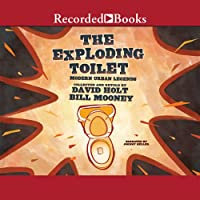 The Exploding Toilet: Modern Urban Legends (       UNABRIDGED) by David Holt, Bill Mooney Narrated by Johnny Heller
