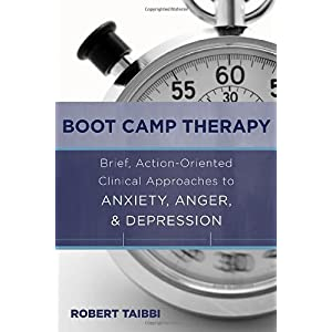 Learn more about the book, Boot Camp Therapy: Brief, Action-Oriented Clinical Approaches to Anxiety, Anger & Depression