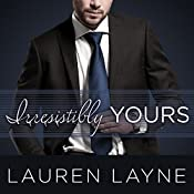 Irresistibly Yours: Oxford, Book 1 | Lauren Layne
