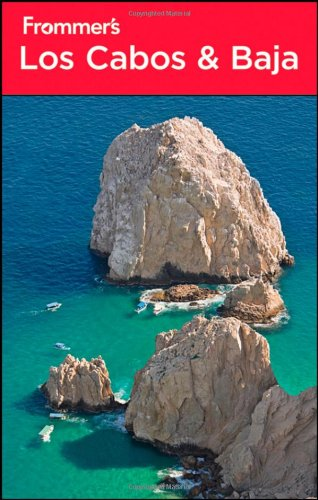 Frommer's Los Cabos & Baja (Frommer's Complete Guides)