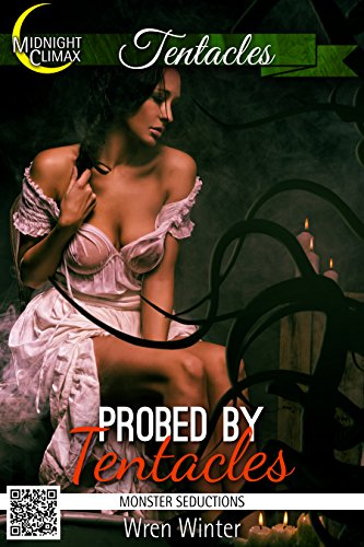 Probed By Tentacles (Monster Seductions)