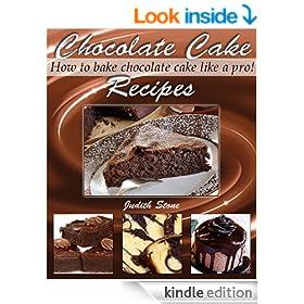 Chocolate Cake Recipes - How to Bake Chocolate Cake Like A Pro!