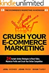 Crush Your Ecommerce Marketing: 24 In...