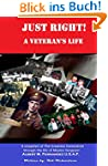 Just Right! A Veteran's Life: A snaps...