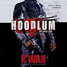 Hoodlum 2: The Good Son Audiobook by  K'wan Narrated by L. Steven