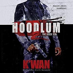 Hoodlum 2: The Good Son Hörbuch von  K'wan Gesprochen von: L. Steven